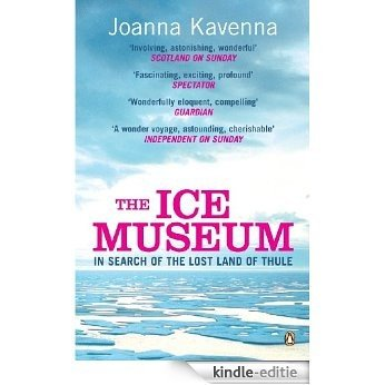 The Ice Museum: In Search of the Lost Land of Thule [Kindle-editie]