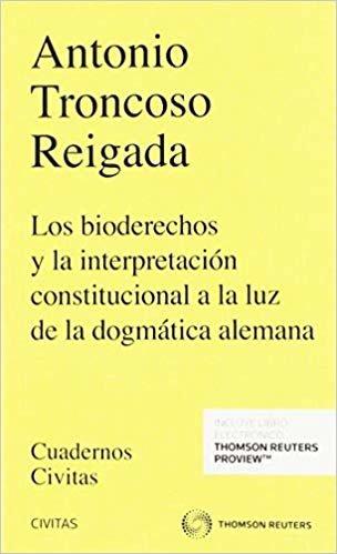 Los bioderechos y la interpretación constitucional a la luz de la dogmática alemana (Papel + e-book) (Cuadernos)