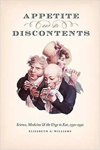 Appetite and Its Discontents: Science, Medicine, and the Urge to Eat, 1750-1950