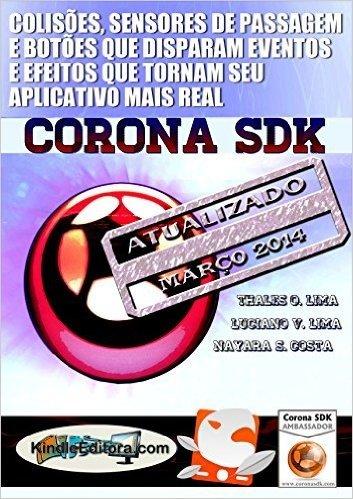 CORONA SDK - Colisões, sensores de passagem e botões que disparam eventos e efeitos que tornam seu aplicativo mais real