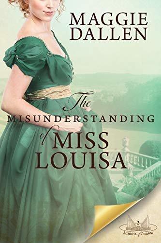 The Misunderstanding of Miss Louisa: A Sweet Regency Romance (School of Charm Book 2) (English Edition)