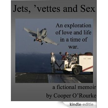 Jets, 'vettes and Sex (English Edition) [Kindle-editie]