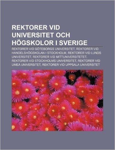 Rektorer VID Universitet Och Hogskolor I Sverige: Rektorer VID Goteborgs Universitet, Rektorer VID Handelshogskolan I Stockholm