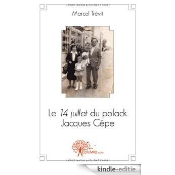 Le 14 juillet du polack Jacques Cêpe (CLASSIQUE) [Kindle-editie]