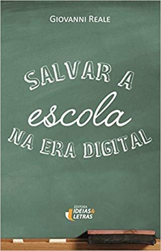 Salvar a Escola na era Digital