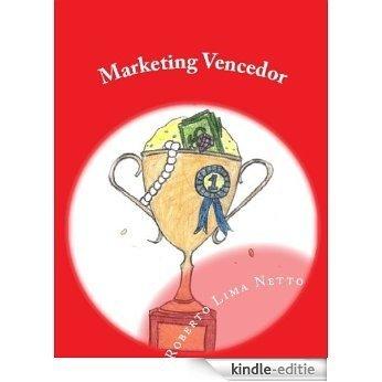 Marketing Vencedor (Introdução aos Negócios - Empreendedorismo Livro 4) (Portuguese Edition) [Kindle-editie]