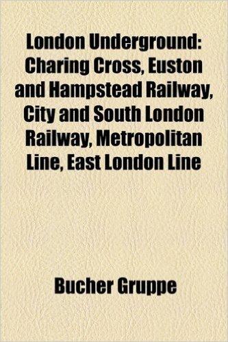 London Underground: Central London Railway, Charing Cross, Euston and Hampstead Railway, City and South London Railway, Metropolitan Line