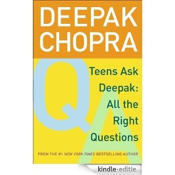 Teens Ask Deepak: All the Right Questions (English Edition) [Kindle-editie]