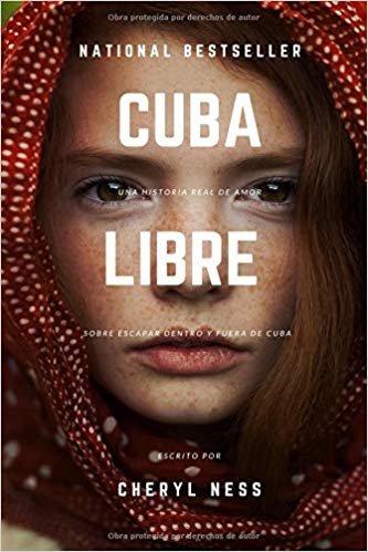 Cuba Libre: Una historia real sobre escapar dentro y fuera de Cuba