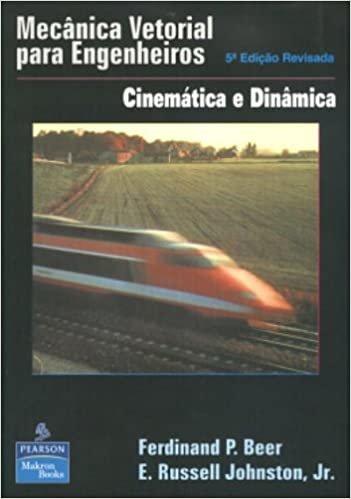 Mecânica Vetorial Para Engenheiros. Cinemática E Dinâmica