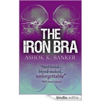 The Iron Bra (Mumbai Noir Book 1) (English Edition) [Kindle-editie]