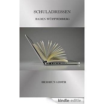 Schuladressen: Baden-Württemberg (German Edition) [Kindle-editie]