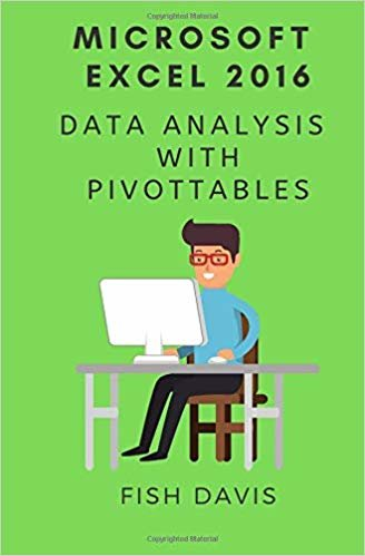 Microsoft Excel 2016: Data Analysis with PivotTables (Work Smarter Tips)