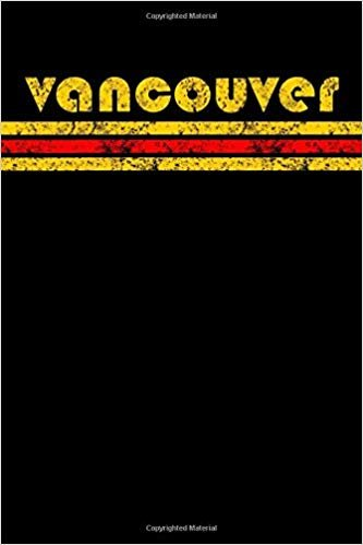Vancouver: British Columbia Canada Notebook Journal Planner Retro Vintage Weathered 90 Pages