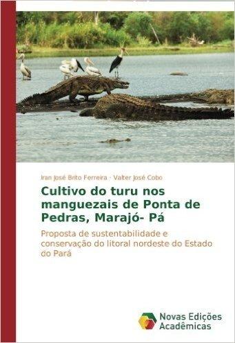 Cultivo Do Turu Nos Manguezais de Ponta de Pedras, Marajo- Pa