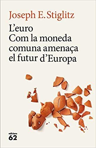 L'euro: Com la moneda comuna amenaça el futur d'Europa