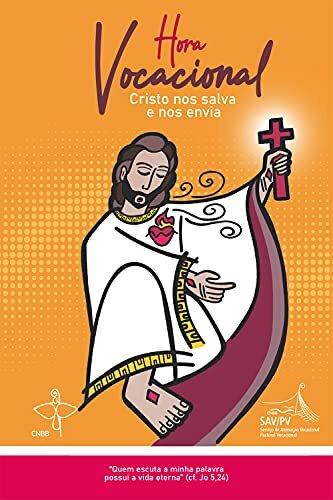 Hora Vocacional - Cristo nos salva e nos envia