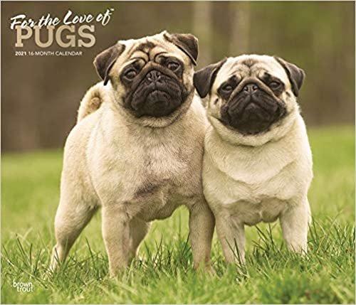 Pugs – For the Love of - Möpse 2021 - 16-Monatskalender mit freier DogDays-App: Original BrownTrout-Kalender - Deluxe [Mehrsprachig] [Kalender] (Deluxe-Kalender)