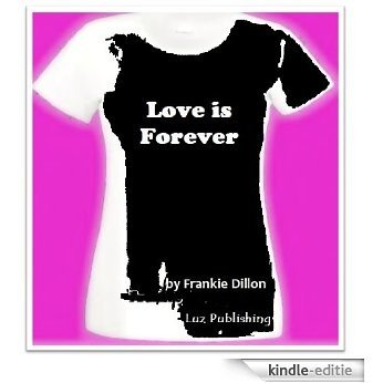 Love is Forever - The Forever T Shirt (English Edition) [Kindle-editie]
