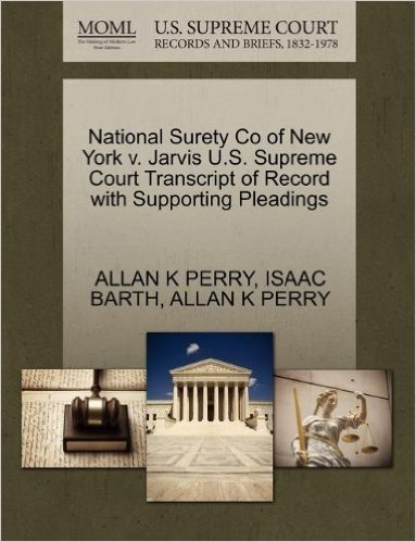 National Surety Co of New York V. Jarvis U.S. Supreme Court Transcript of Record with Supporting Pleadings