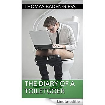 The Diary of a Toiletgoer (English Edition) [Kindle-editie]