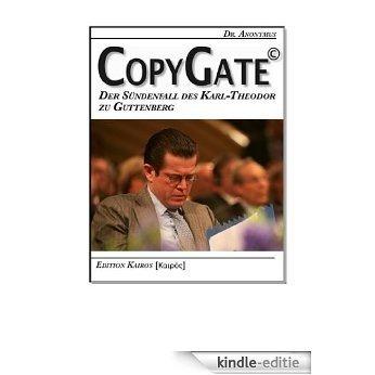 CopyGate. Der Sündenfall des Karl-Theodor zu Guttenberg (German Edition) [Kindle-editie]