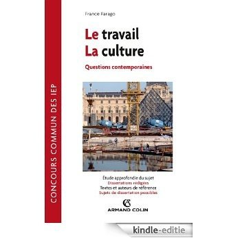 Le travail - La Culture : Questions contemporaines - Concours commun des IEP (Hors collection) (French Edition) [Kindle-editie]