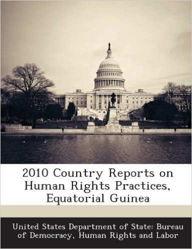 2010 Country Reports on Human Rights Practices, Equatorial Guinea