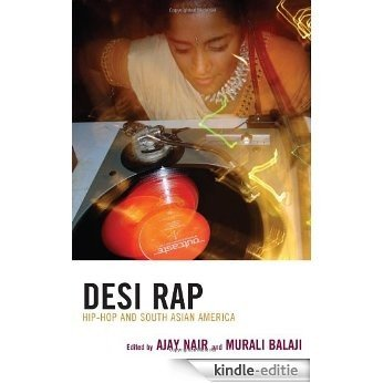 Desi Rap: Hip Hop and South Asian America [Kindle-editie]