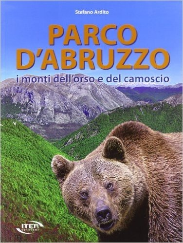 Parco d'Abruzzo. I monti dell'orso e del camoscio