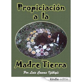 Propiciación a la Madre Tierra (Spanish Edition) [Kindle-editie]