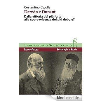 Darwin e Dunant. Dalla vittoria del più forte alla sopravvivenza del più debole? (Laboratorio sociologico) [Kindle-editie]