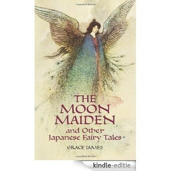 The Moon Maiden and Other Japanese Fairy Tales (Dover Children's Classics) [Kindle-editie]
