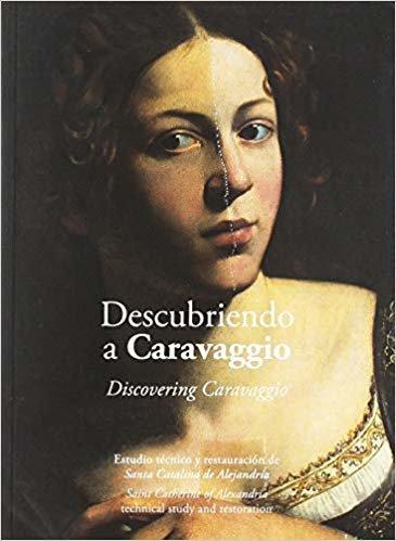 Descubriendo a Caravaggio: Estudio técnico y restauración de Santa Catalina de Alejandría