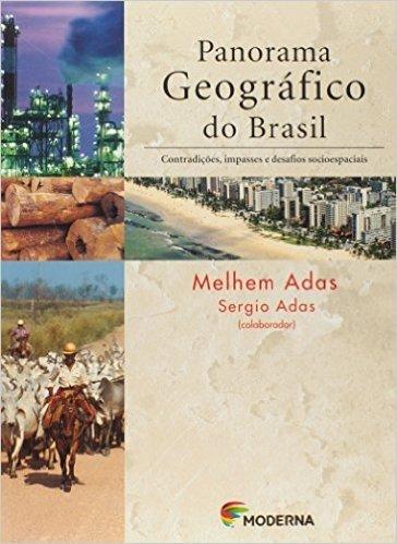 Panorama Geográfico do Brasil. Contradições, Impasses e Desafios Socioespaciais