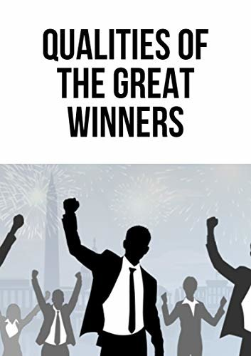 Qualities of the great winners (English Edition)