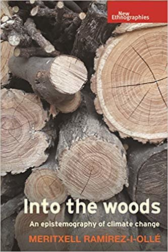 Into the Woods: An Epistemography of Climate Change (New Ethnographies)
