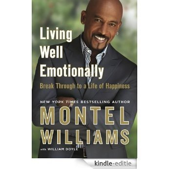 Living Well Emotionally: Break Through to a Life of Happiness [Kindle-editie]