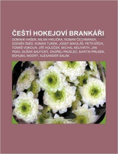 E Ti Hokejovi Branka I: Dominik Ha Ek, Milan Hnili Ka, Roman Echmanek, Zden K Mid, Roman Turek, Josef Mikola, Petr B Iza, Toma Vokoun
