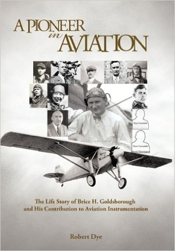 A Pioneer in Aviation: The Life Story of Brice H. Goldsborough and His Contribution to Aviation Instrumentation