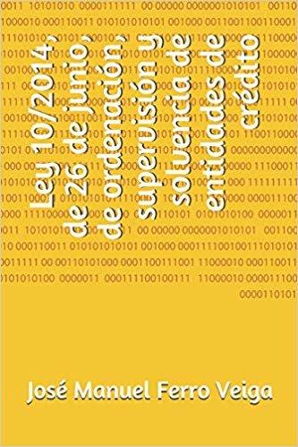 Ley 10/2014, de 26 de junio, de ordenación, supervisión y solvencia de entidades de crédito