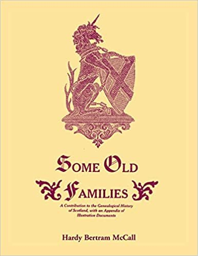Some Old Families: A Contribution to the Genealogical History of Scotland, with an Appendix of Illustrative Documents