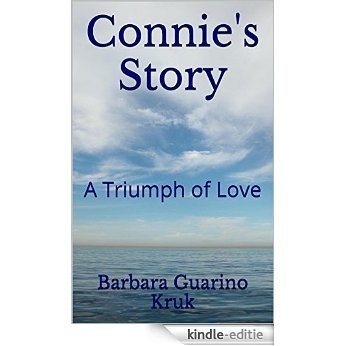 Connie's Story: A Triumph of Love (English Edition) [Kindle-editie]