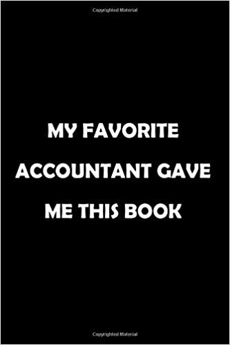 My Favorite Accountant Gave Me This Book: Soft Cover Lined 100 Page Writing Notebook Diary 6*9