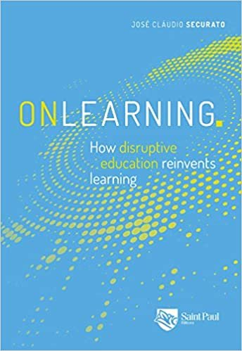 Onlearning: How Disruptive Education Reinvents Learning (english Edition)