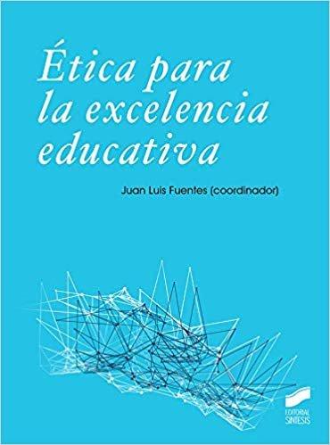 Ética para La Excelencia Educativa: 08 (Educación)