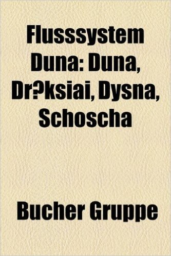 Flusssystem Duna: Duna, Dr K Iai, Dysna, Schoscha