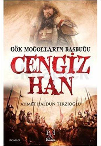 Gök Moğolların Başbuğu Cengiz Han