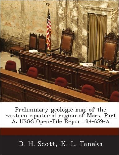 Preliminary Geologic Map of the Western Equatorial Region of Mars, Part a: Usgs Open-File Report 84-659-A