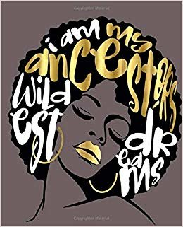 """I Am My Ancestors Wildest Dreams: Brown College Ruled Composition Notebook (7.5"""" x 9.25"""") 200 pages For Boys, Kids, Girls, Teens, Notebook, Composition Book"""